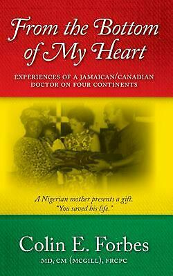 From the Bottom of my Heart: Experiences of a Jamaican/Canadian Doctor on Four C