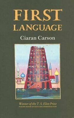 First Language by Carson, Ciaran Paperback Book The Cheap Fast Free Post