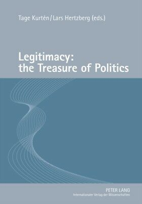 Legitimacy: The Treasure of Politics (Hardcover), Kurten, Tage, H. 9783631618837