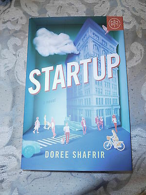 Startup : A Novel by Doree Shafrir (2017, Hardcover)