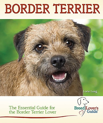 Border Terrier: A Practical Guide for the Border Terrie - Spiral-bound NEW Long,