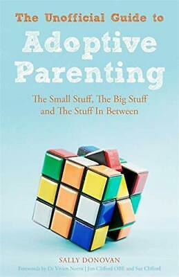 The Unofficial Guide to Adoptive Parenting by Sally Donovan Book The Cheap Fast