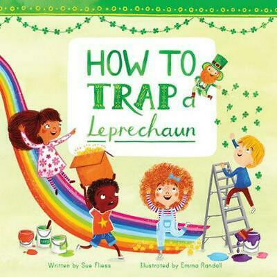 How to Trap a Leprechaun by Sue Fliess (English) Hardcover Book Free Shipping!