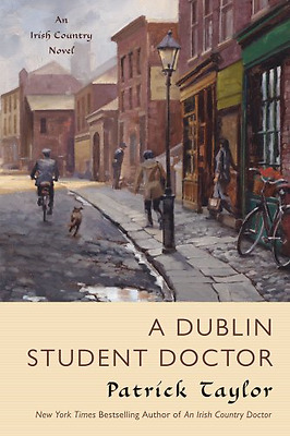 Dublin Student Doctor, A - Paperback NEW Taylor, Patrick 2012-10-13