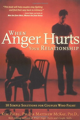 When Anger Hurts Your Relationship: 10 Simple Solutions - Paperback NEW Paleg, K