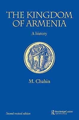 The Kingdom of Armenia: New Edition by Mack Chahin (English) Paperback Book Free