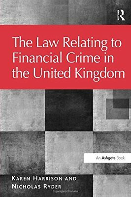 The Law Relating to Financial Crime in the United Kingdom ... by Harrison, Karen