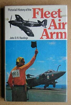 Pictorial History of the Fleet Air Arm by Rawlings, John D.R. Hardback Book The
