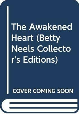 The Awakened Heart (Betty Neels Collector's Editions) by Neels, Betty Paperback