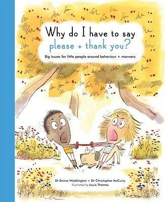 Why Do I Have To Say Please And Thank You?: Big issues for little people around.