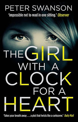 The Girl With A Clock For A Heart - Paperback NEW Peter Swanson(A 2014-09-04