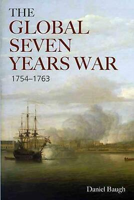 Global Seven Years War 1754-1763: Britain and France in a Great Power Contest by