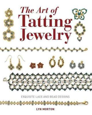 The Art Of Tatting Jewelry - Morton, Lyn - New Paperback Book