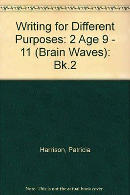 Writing for Different Purposes: 2 Age 9 - 11 (Bra... by Harrison, Steve Hardback