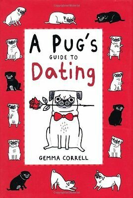 Pug's Guide to Dating - 50 charming cartoons, observing from a pugs point of v
