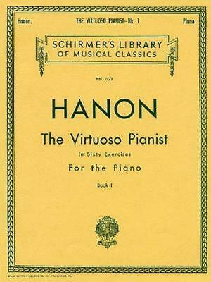 Hanon: The Virtuoso Pianist, Book 1: In Sixty Exercises for the Piano by Hanon C