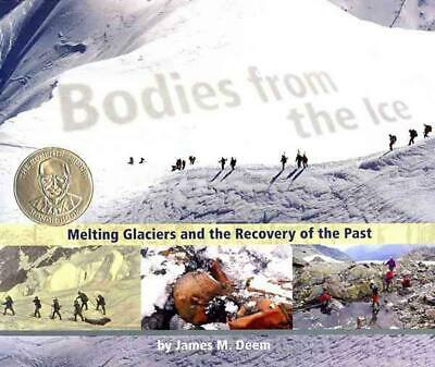 Bodies from the Ice: Melting Glaciers and the Recovery of the Past by James M. D