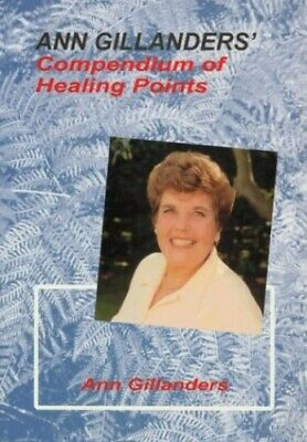 Ann Gillanders' Compendium of Healing Points by Gillanders, Ann Paperback Book