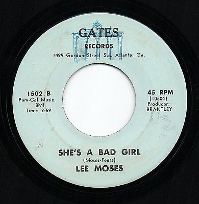 LEE MOSES 'She's A Bad Girl' US Gates Northern Sweet Soul Funk Crossover 45