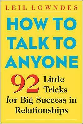 How to Talk to Anyone: 92 Little Tricks for Big Success in Relationships: 101 Li
