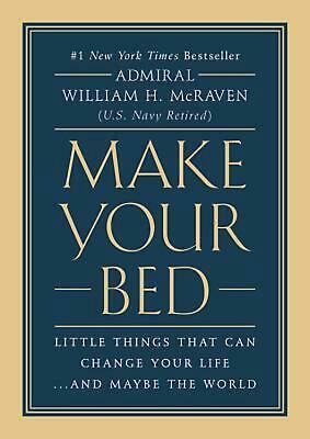 Make Your Bed: Little Things That Can Change Your Life... and Maybe the World by