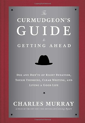 The Curmudgeon's Guide to Getting Ahead: Dos and Don'ts - Hardcover NEW Murray,