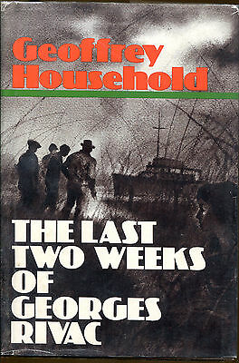 The Last Two Weeks of Georges Rivac by Geoffrey Household-1st US Ed./DJ-1978