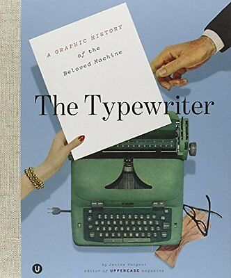 The Typewriter: A Graphic History of the Beloved Machine New Hardcover Book