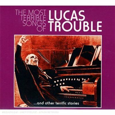 Lucas Trouble - The Most Terrible Songs of... 2CD NEU OVP