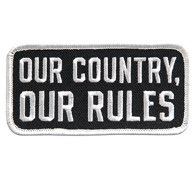 Our Country Our Rules EMROIDERED IRON ON MC BIKER PATCH