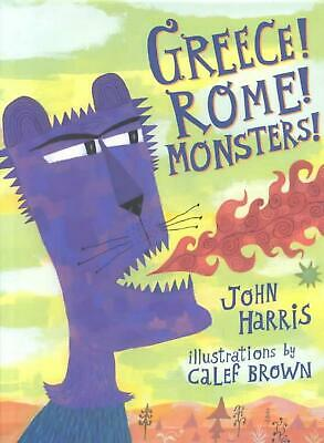 Greece! Rome! Monsters! by John Harris (English) Hardcover Book Free Shipping!
