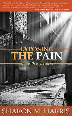 Exposing the Pain by Sharon M. Harris (English) Paperback Book Free Shipping!