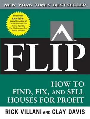 Flip: How to Find, Fix, and Sell Houses for Profit by Rick Villani (English) Pap