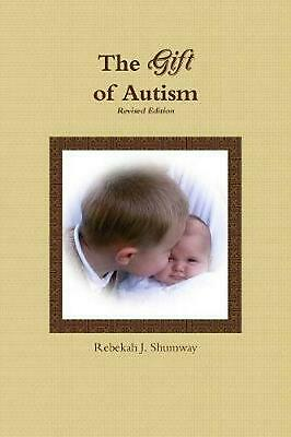 The Gift of Autism by Rebekah J. Shumway Paperback Book (English)