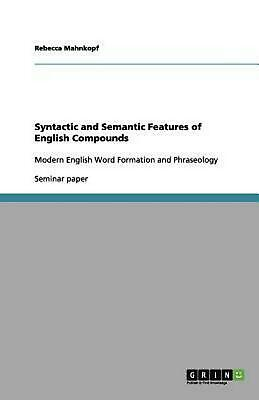 Syntactic and Semantic Features of English Compounds: Modern English Word Format