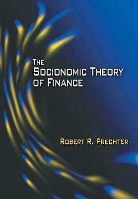 The Socionomic Theory of Finance by Robert R. Prechter (English) Hardcover Book