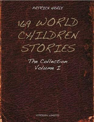 169 World Children Stories: The Collection - Vol. 1 by Patrick Healy (English) P