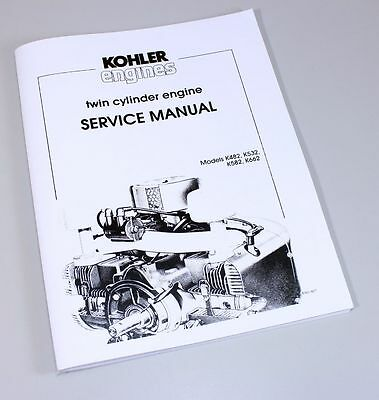 Kohler K482 K532 K582 K662 Twin Cylinder Gas Engine Service Repair Manual Book