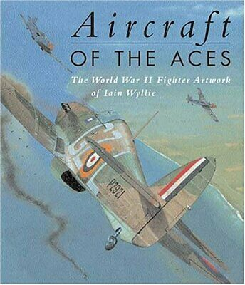 Aircraft of the Aces: Legends of World War 2: Legend... by Holmes, Tony Hardback
