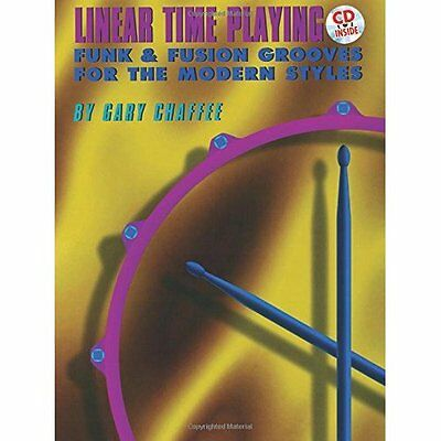 Linear Time Playing: Funk & Fusion Grooves for the Modern Styles Gary Chaffee