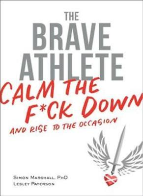 The Brave Athlete - Marshall, Simon, Ph.d./ Paterson, Lesley - New Paperback Boo