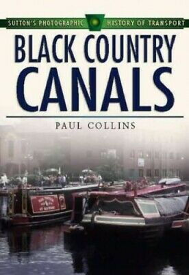 Black Country Canals (Britain in Old Photographs) by Collins, Paul Paperback The
