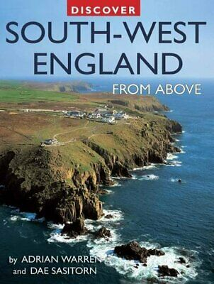 Discover South-West England from Above (Discovery ... by Sasitorn, Dae Paperback
