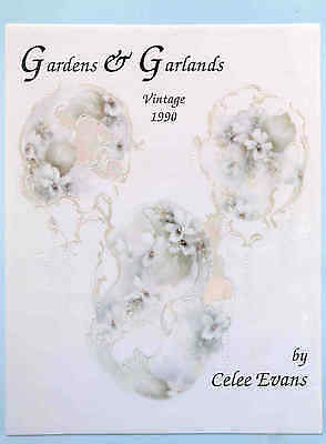 Celee Evans Gardens & Garlands China Painting Instruction Book 1990  FREE SHIP