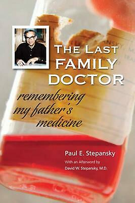 The Last Family Doctor by Paul E. Stepansky (English) Paperback Book Free Shippi