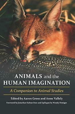 Animals and the Human Imagination: A Companion to Animal Studies by Gross (Engli
