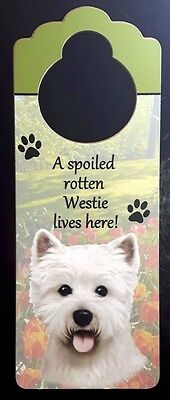 New WESTIE Door Knob Handle Hanger Wooden Sign Spoiled Rotten Dog