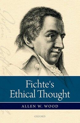 Fichte's Ethical Thought (Hardcover), Wood, Allen W., 9780198766889