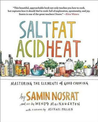 Salt, Fat, Acid, Heat: The Four Elements of Good Cooking by Samin Nosrat (Englis