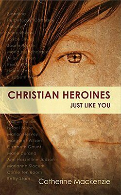 Christian Heroines: Just Like You (Biography) New Paperback Book Catherine MacKe